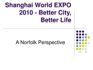 Shanghai World EXPO 2010 - Better City, Better Life