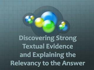 Discovering Strong Textual Evidence a nd Explaining the Relevancy to the Answer