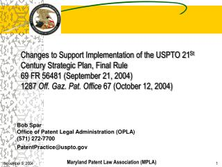Bob Spar Office of Patent Legal Administration (OPLA) (571) 272-7700 PatentPractice@uspto