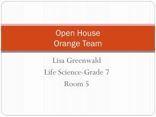 Open House Orange Team
