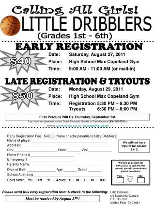 Early Registration Fee:  $40.00 (Make checks payable to Little Dribblers)