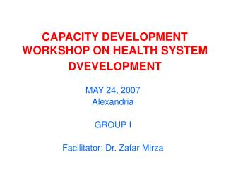 CAPACITY DEVELOPMENT WORKSHOP ON HEALTH SYSTEM DVEVELOPMENT