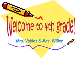 Mrs. Valdez & Mrs. Willer