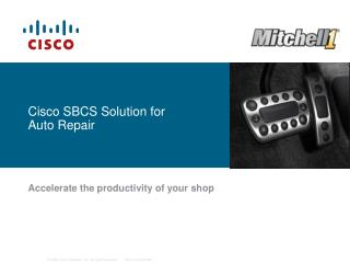 Cisco SBCS Solution for Auto Repair
