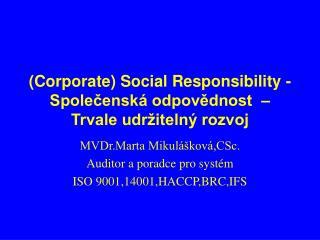 (Corporate) Social Responsibility  -  Společenská odpovědnost  – Trvale udržitelný rozvoj
