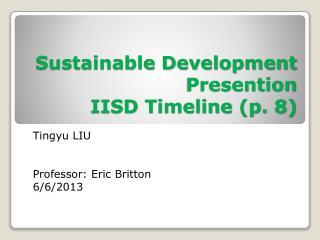 Sustainable Development Presention IISD Timeline (p. 8)