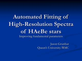 Automated Fitting of High-Resolution Spectra of HAeBe stars