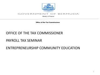 OFFICE OF THE TAX COMMISSIONER PAYROLL TAX SEMINAR  ENTREPRENEURSHIP COMMUNITY EDUCATION
