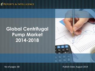 ReportsandIntelligence: Centrifugal Pump Market 2014-2018