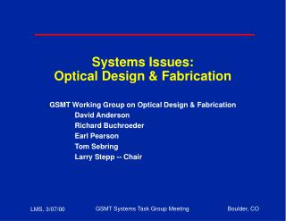 Systems Issues:  Optical Design  Fabrication