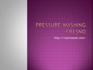 Pressure Washing Fresno