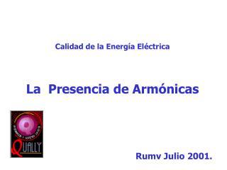 Calidad de la Energía Eléctrica La  Presencia de Armónicas