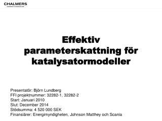 Effektiv parameterskattning för katalysatormodeller