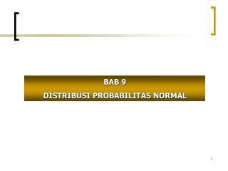BAB 9 DISTRIBUSI PROBABILITAS NORMAL