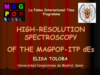 HIGH-RESOLUTION SPECTROSCOPY OF THE MAGPOP-ITP dEs