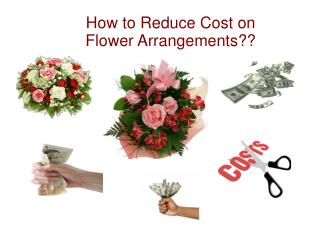 How to Reduce Cost on Flower Arrangements??