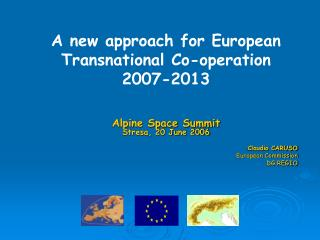 Alpine Space Summit Stresa, 20 June 2006 Claudio CARUSO European Commission DG REGIO