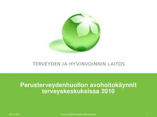 Perusterveydenhuollon avohoitokäynnit terveyskeskuksissa 2010
