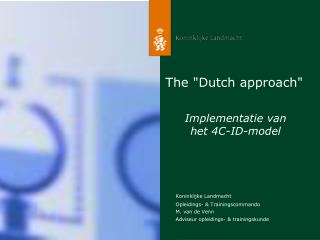 "The ""Dutch approach"""