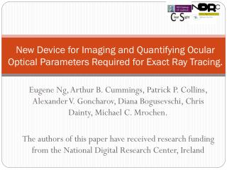 New Device for Imaging and Quantifying Ocular Optical Parameters Required for Exact Ray Tracing.