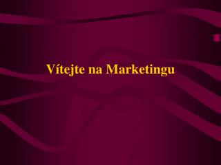 V�tejte na Marketingu