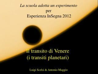 La scuola adotta un esperimento  per  Esperienza InSegna 2012