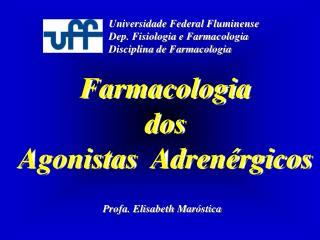 Farmacologia  dos  Agonistas   Adrenérgicos