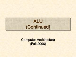 ALU (Continued)