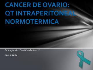 CANCER DE OVARIO: QT INTRAPERITONEAL NORMOTERMICA