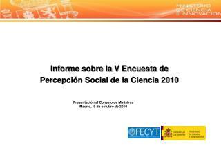 Informe sobre  Ia  V Encuesta de Percepción Social de la Ciencia 2010