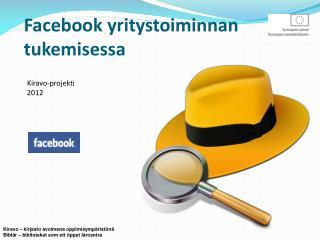 Facebook  yritystoiminnan tukemisessa