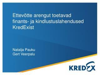 Ettevõtte arengut toetavad finants- ja kindlustuslahendused KredExist