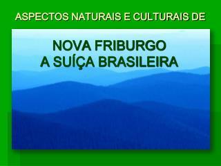 ASPECTOS NATURAIS E CULTURAIS DE