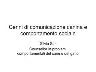 Cenni di comunicazione canina e comportamento sociale