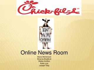 Online News Room Alexis Mortenson Brianna Bradford Walter Antillon Katie Lutz Joseph Toby