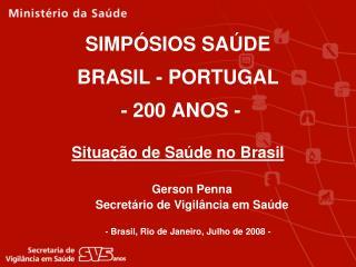 SIMPÓSIOS SAÚDE BRASIL - PORTUGAL   - 200 ANOS -