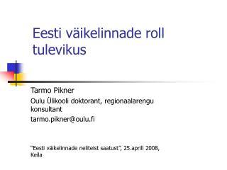 Eesti väikelinnade roll tulevikus