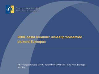 2008. aasta aruanne: uimastiprobleemide olukord Euroopas