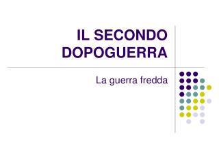 IL SECONDO DOPOGUERRA