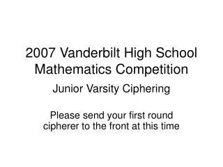 2007 Vanderbilt High School Mathematics Competition
