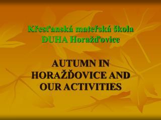 Křesťanská mateřská škola DUHA Horažďovice