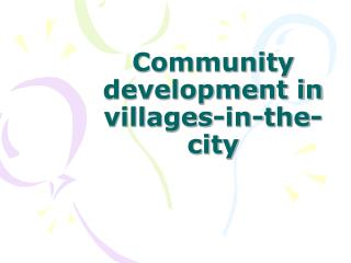 Community development in villages-in-the-city