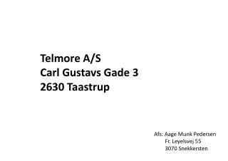 Telmore  A/S Carl Gustavs Gade 3 2630 Taastrup