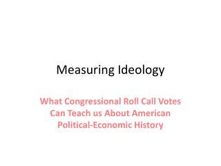 Measuring Ideology