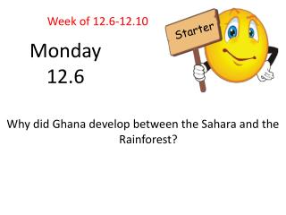 Why did Ghana develop between the Sahara and the Rainforest?