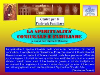 LA SPIRITUALITA' CONIUGALE E FAMILIARE (a cura di don Giancarlo Grandis )