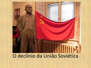 O declínio da União Soviética