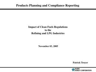 Impact of Clean Fuels Regulations to the Refining and LPG Industries