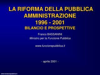 LA RIFORMA DELLA PUBBLICA AMMINISTRAZIONE 1996 - 2001 BILANCIO E PROSPETTIVE