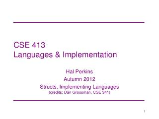 CSE 413 Languages & Implementation